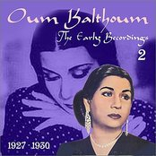 The Arabic Song / Oum Kalthoum - The Early Recordings, Volume2 [1927 - 1930]