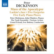 Dickinson, P.: Mass of the Apocalypse / Larkin's Jazz / 5 Forgeries / 5 Early Pieces