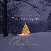 Come Darkness, Come Light - 12 Songs of Christmas