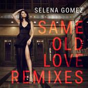 Same Old Love (Remixes)