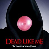 Dead Like Me: The Unofficial Soundtrack