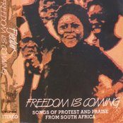 Freedom Is Coming: Songs of Protest and Praise from South Africa