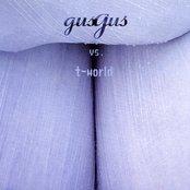 Gus Gus vs. T-World