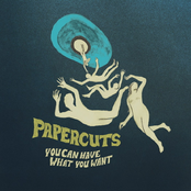 album You Can Have What You Want (Bonus Track Version) by Papercuts