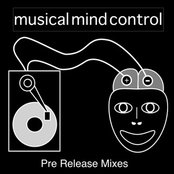 Musical Mind Control (Pre-release Mixes)
