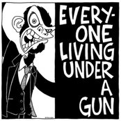 Everyone Living Under A Gun