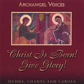Christ Is Born! Give Glory! Orthodox Hymns, Chants, and Carols