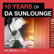 10 Years of Da Sunlounge Unmixed Album
