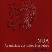 Nuá - Songs for the Traditional Brazilian Myths / Musicas para os Mitos Brasileiros