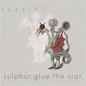 Sulphur, Glue The Star