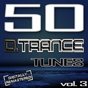50 D. Trance Tunes, Vol. 3 (The History Of Techno Trance & Hardstyle Electro Anthems)