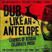 Dub Like An Antelope - Legends of Reggae Celebrate Phish