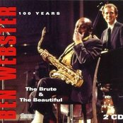 Ben Webster 100 Years - the Brute And The Beautiful