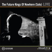 The Future Kings of Nowhere (Solo) Live at the dotmatrix project