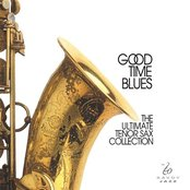 Good Time Blues - The Ultimate Tenor Sax Collection
