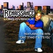 "RENAISSANCE "" Long Overdue"""