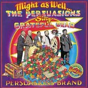 Might As Well... The Persuasions Sing Grateful Dead