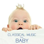 Classical Music for Baby: Classical Soothing Sounds for Babies and Relaxing Music for Newborns and Pregnancy Bedtime Songs