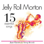 Jelly Roll Morton : 15 Essential Songs