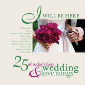 I Will Be Here - 25 Love Songs