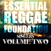 Essential Reggae Foundation Singers, Vol. 2