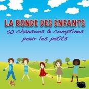 La Ronde des enfants (50 chansons et comptines pour les petits)
