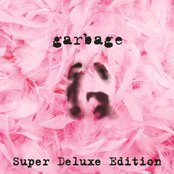 Garbage [20th Anniversary Super Deluxe Edition (Remastered)]