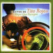 Mejor Que Siempre - Exitos de Tito Rojas