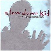 Slow Down Kid