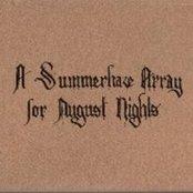 A Summerhaze Array For August Nights