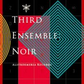 Third Ensemble: Noir