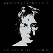 Working Class Hero - The Definitive Lennon