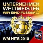 Unternehmen Weltmeister : Wir sind Fussball (WM Hits 2010)