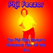 The Phil Man Rocker's Greatest Hits of the Era