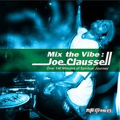 Mix The Vibe Series: Joe Claussell Selection Part. 1