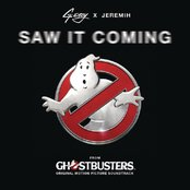 "Saw It Coming (from the ""Ghostbusters"" Original Motion Picture Soundtrack)"