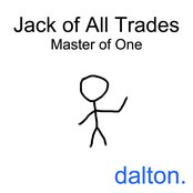 Jack of All Trades, Master of One