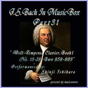 Bach In Musical Box 31 / The Well-Tempered Clavier Book I, 13-18 BWV 858-863