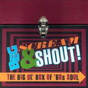 Beg, Scream & Shout! The Big Ol' Box of '60s Soul (Shout 1)