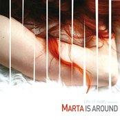 Marta is Around