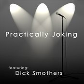 Practically Joking featuring Dick Smothers