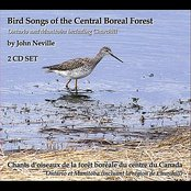 Bird Songs of the Central Boreal Forest Ontario and Manitoba including Churchill