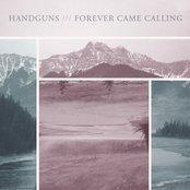 Handguns / Forever Came Calling Split