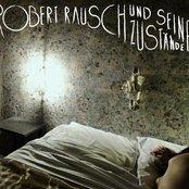 Robert Rausch & seine Zustände