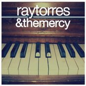 Ray Torres & The Mercy