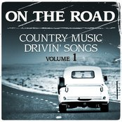 On the Road - Country Music Drivin' Songs - Vol. 1