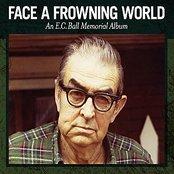 Face A Frowning World: An E.C. Ball Memorial Album