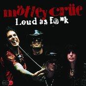 Motley Crue - Loud as Fuck