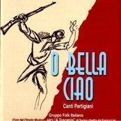 O BELLA CIAO, Canti Partigiani