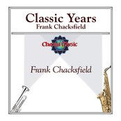 Classic Years- Frank Chacksfield